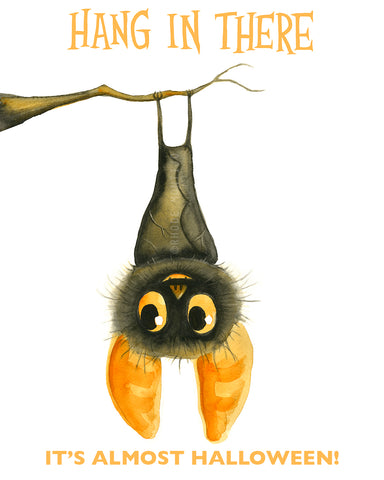 ".New! 8"" x 10"" Signed Print: HANG IN THERE IT'S ALMOST HALLOWEEN!"