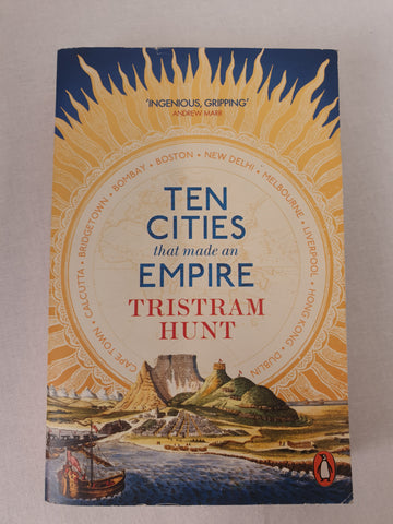 TEN CITIES that made an EMPIRE by Tristram Hunt Book BNWT