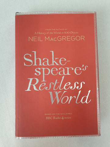 Shakespear's Restless World by Neil MacGregor Book BNWT