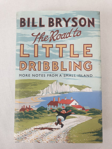 The Road to Little Dribbling by Bill Bryson Book