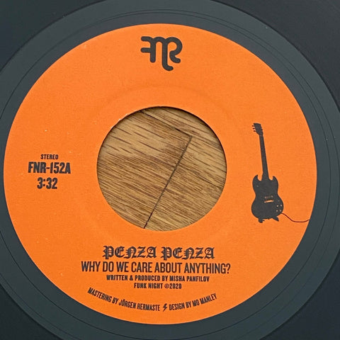 "Penza Penza ""Why Do We Care About Anything? b/w Fiasco"" 7"""