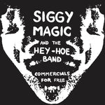 "Siggy Magic and the Hey-Hoe Band ""Commercials for Free"" 7"""