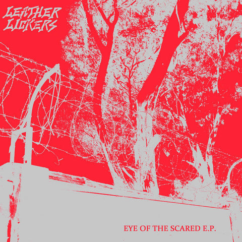 "Leather Lickers ""Eye of the Scared"" 7"""