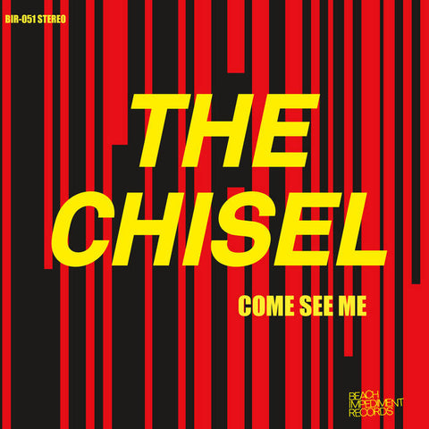 "Chisel, The ""Come See Me"" 7"" *Clear vinyl*"