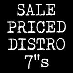 "*Sale Priced Distro 7""s*"
