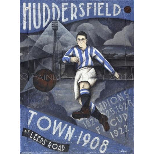 Huddersfield Town AFC - Huddersfield Town 1908 Limited Edition Print by Paine Proffitt Ltd Edition Print Football Gift