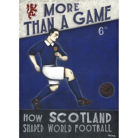 Scottish FA - More Than A Game - Scotland Ltd Edition Print by Paine Proffitt | BWSportsArt