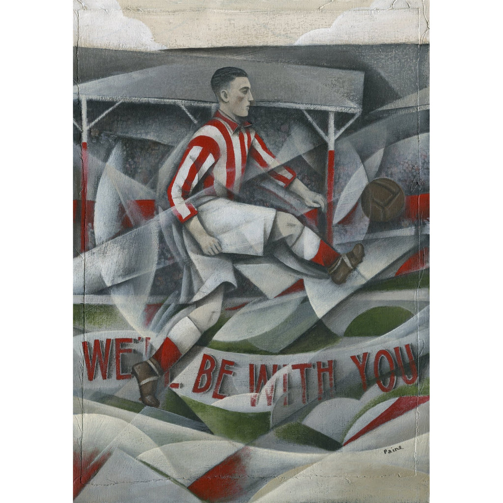 Stoke City Gift - Well Be With You Ltd Edition Football Print by Paine Proffitt - BWSportsArt