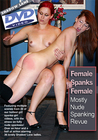 Female Spanks Female Mostly Nude Spanking Revue