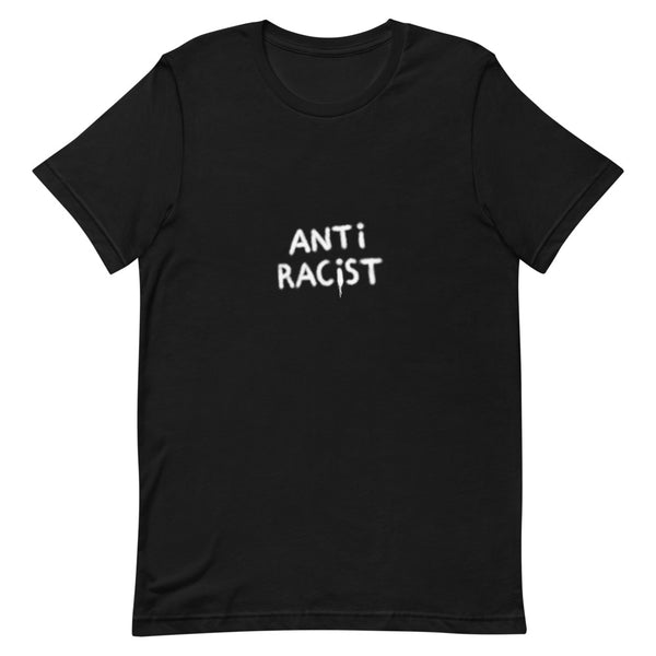Anti Racist - Short-Sleeve Unisex T-Shirt