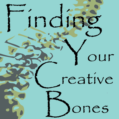 Finding Your Creative Bones