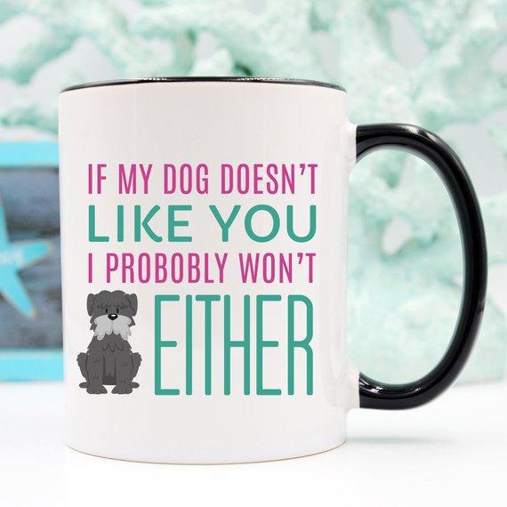 Mugs If My Dog Doesn't Like You, Dog Lover Gift, Dog