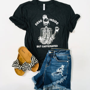 Dead Inside But Caffeinated Graphic Tee - KaraMarie Boutique