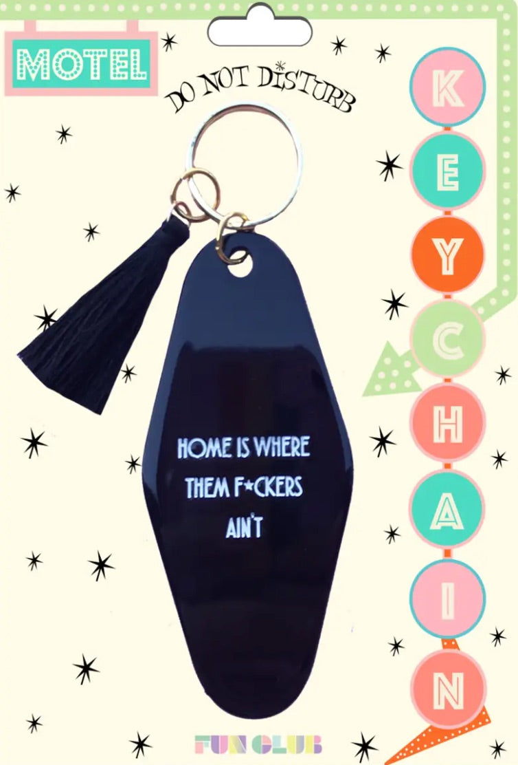Home is Where Them F*ckers Ain't Keychain - KaraMarie Boutique