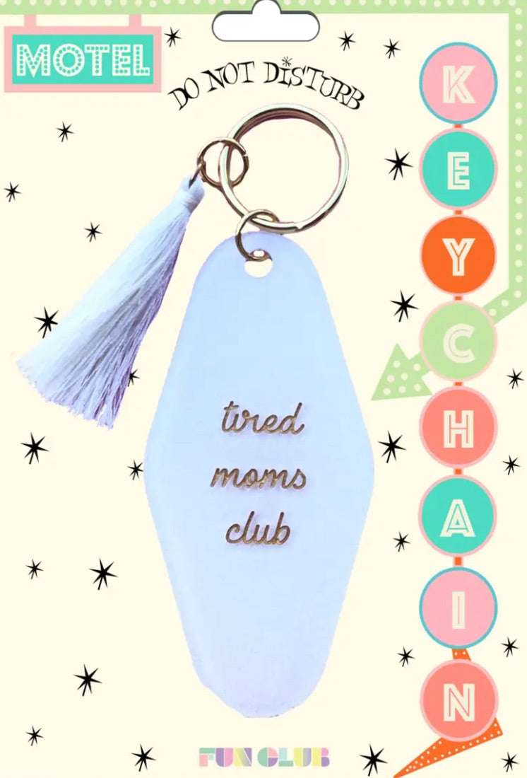 Tired Moms Club Keychain - KaraMarie Boutique