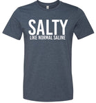 SALTY Like Normal Saline T-Shirt