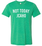 Not Today JCAHO - Block Letters - Tshirt
