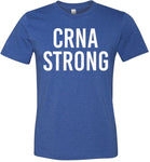 Nurse Anesthetist - CRNA STRONG T-Shirt