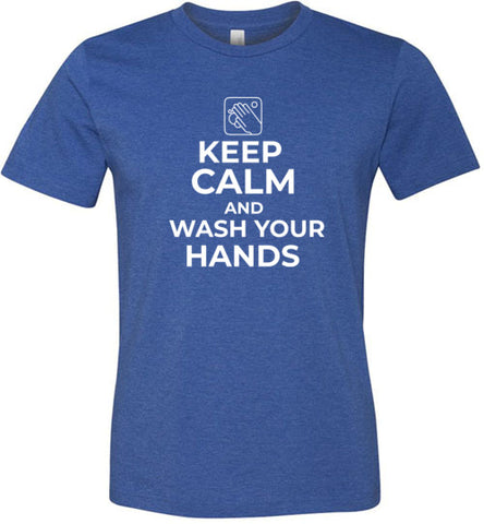 Keep Calm and Wash Your Hands T-Shirt