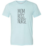 Mom.Boss.Nurse. T-Shirt
