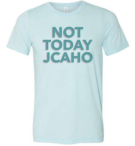 Retro Not Today JCAHO