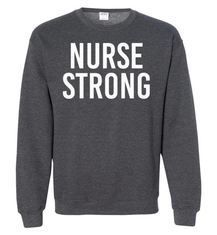 Nurse Strong Crewneck Sweatshirt