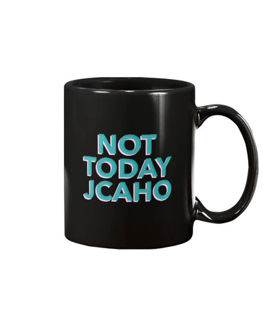 Not Today JCAHO Coffee Mug