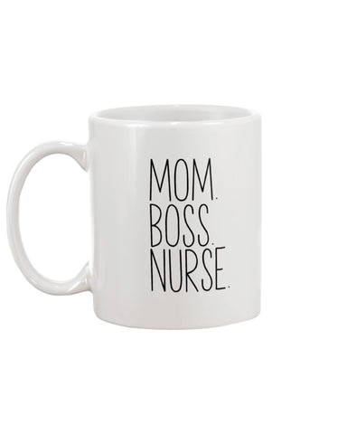 Mom.Boss.Nurse Coffee Mug