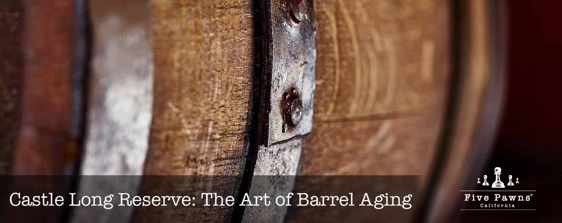 Castle Long Reserve: The Art of Barrel Aging