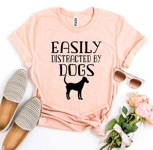 Easily Distracted By Dogs T-shirt - Tiny Town Essentials