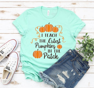 I Teach the cutest pumpkins T-shirt - Tiny Town Essentials