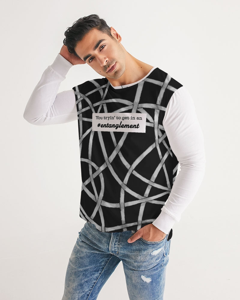 """You tryin' to get in an #entanglement"" - Men Long Sleeve Tee"