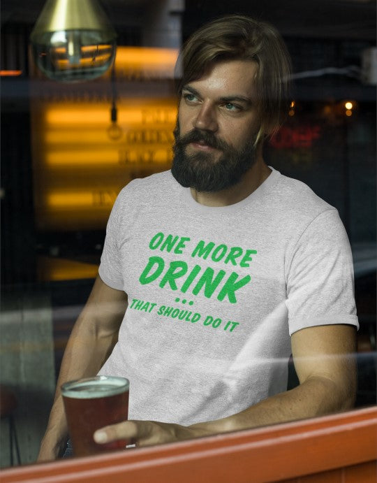 """One More Drink That Should Do It"" Men Organic Cotton Tee - Slim Fit"