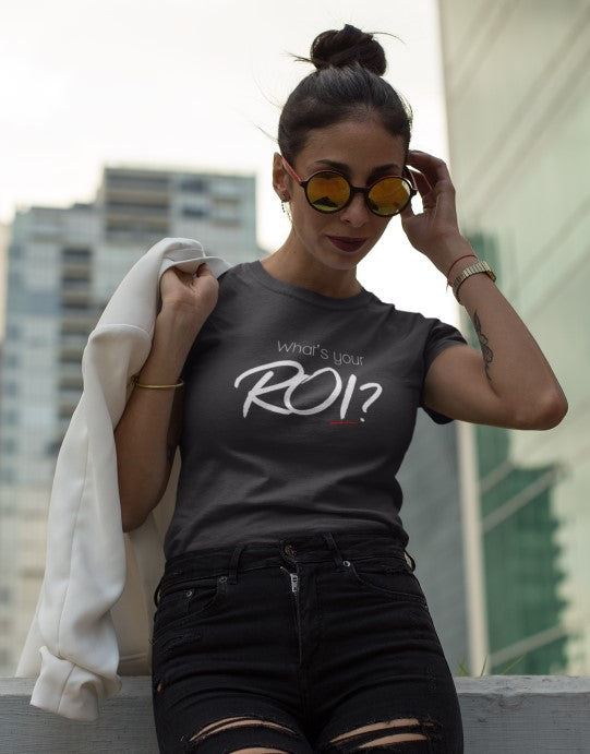 """What's Your ROI"" (Return On Investment) Women Organic Cotton Tee - Slim Fit"