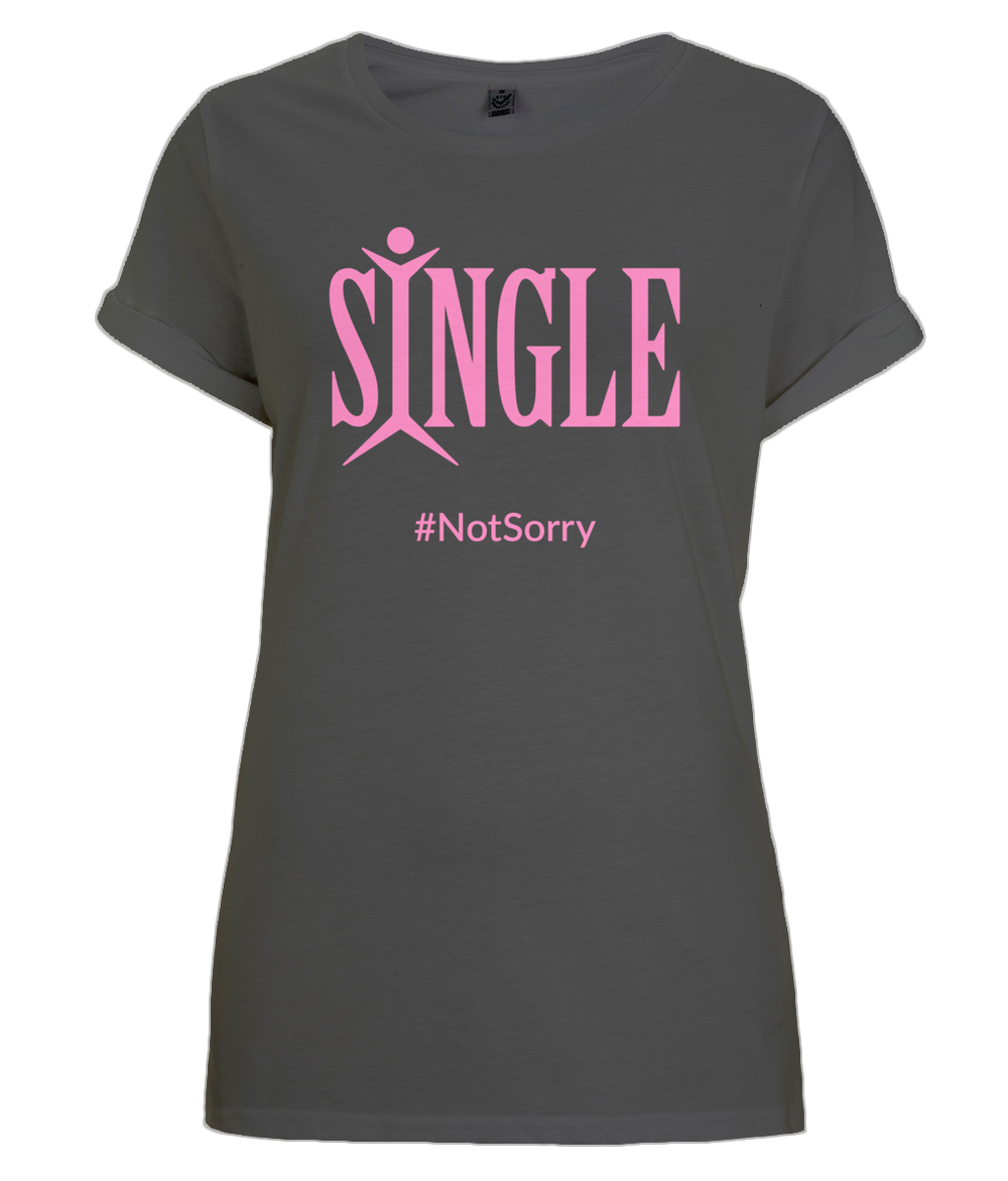 """Single #NotSorry"" Women Organic Cotton Tee - Rolled Sleeve"