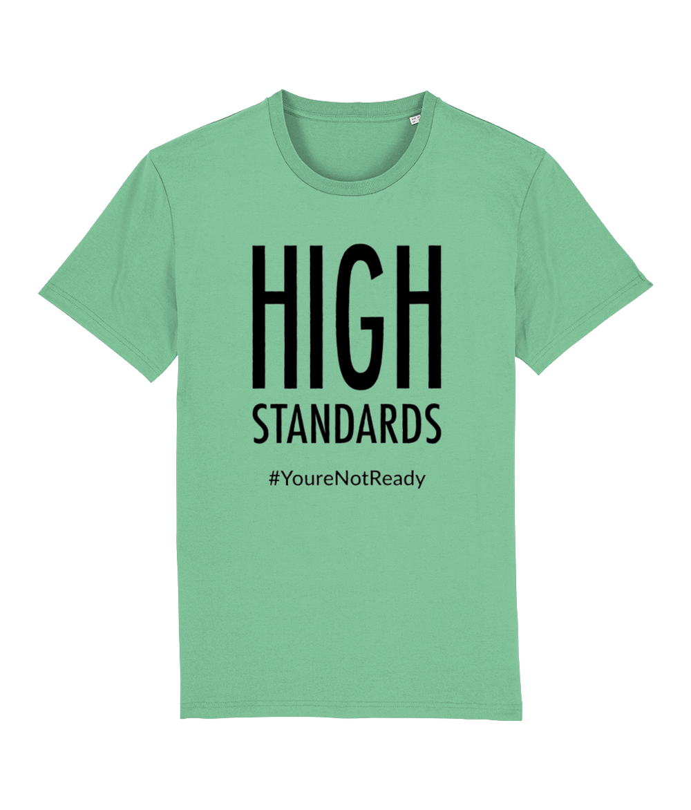 """High Standards #YoureNotReady"" Women Organic Cotton Tee - Iconic Fit"