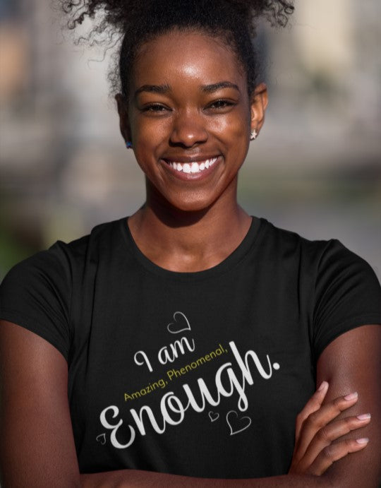 """I am Amazing, Phenomenal, Enough."" Women Organic Cotton Tee - Slim Fit"