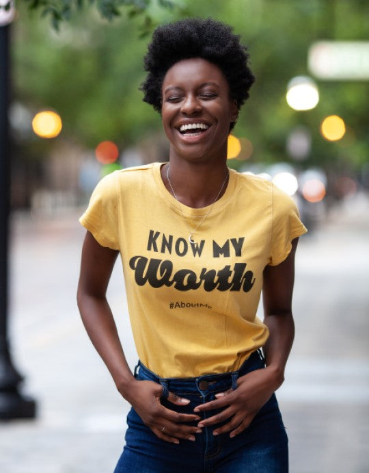 """Know My Worth #AboutMe"" Women Organic Cotton Tee - Iconic Fit"