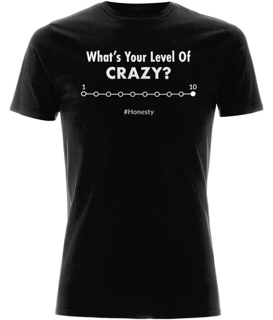 """What's your level of crazy? between 1 and 10 #Honesty"" Men Organic Cotton Tee - Classic Stretch"