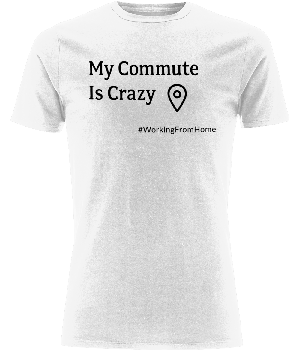 """My Commute is Crazy #WorkingFromHome"" Men Organic Cotton Tee - Classic Stretch"