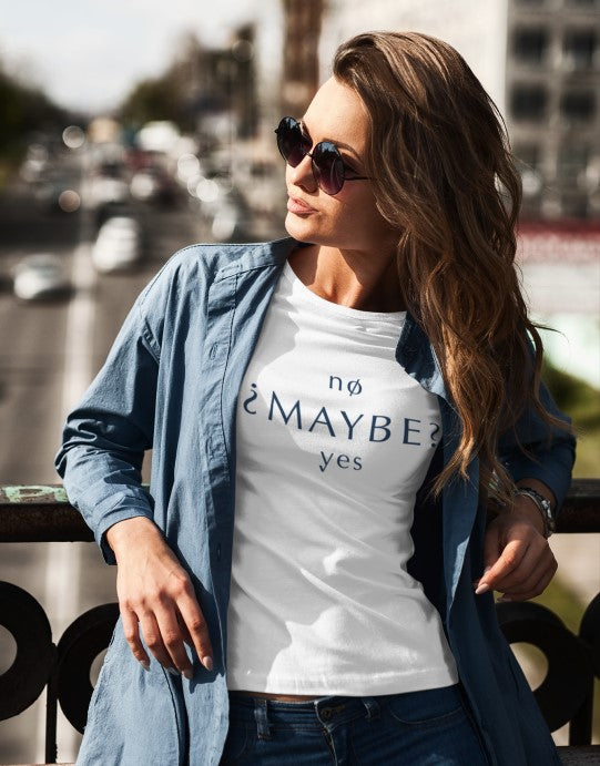 """No Maybe Yes"" Women Organic Cotton Tee - Rolled Sleeve"