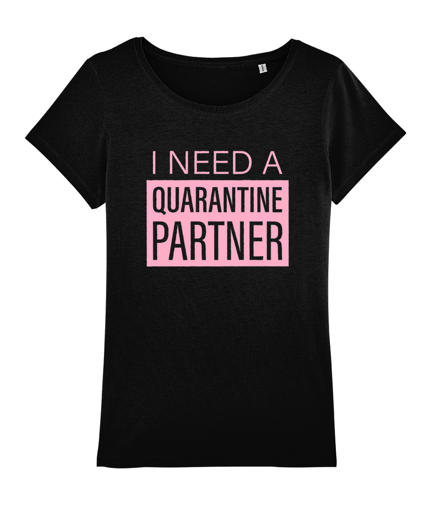 """Quarantine Partner"" Women Organic Cotton Tee - Open Hugs Fit (35% Off)"