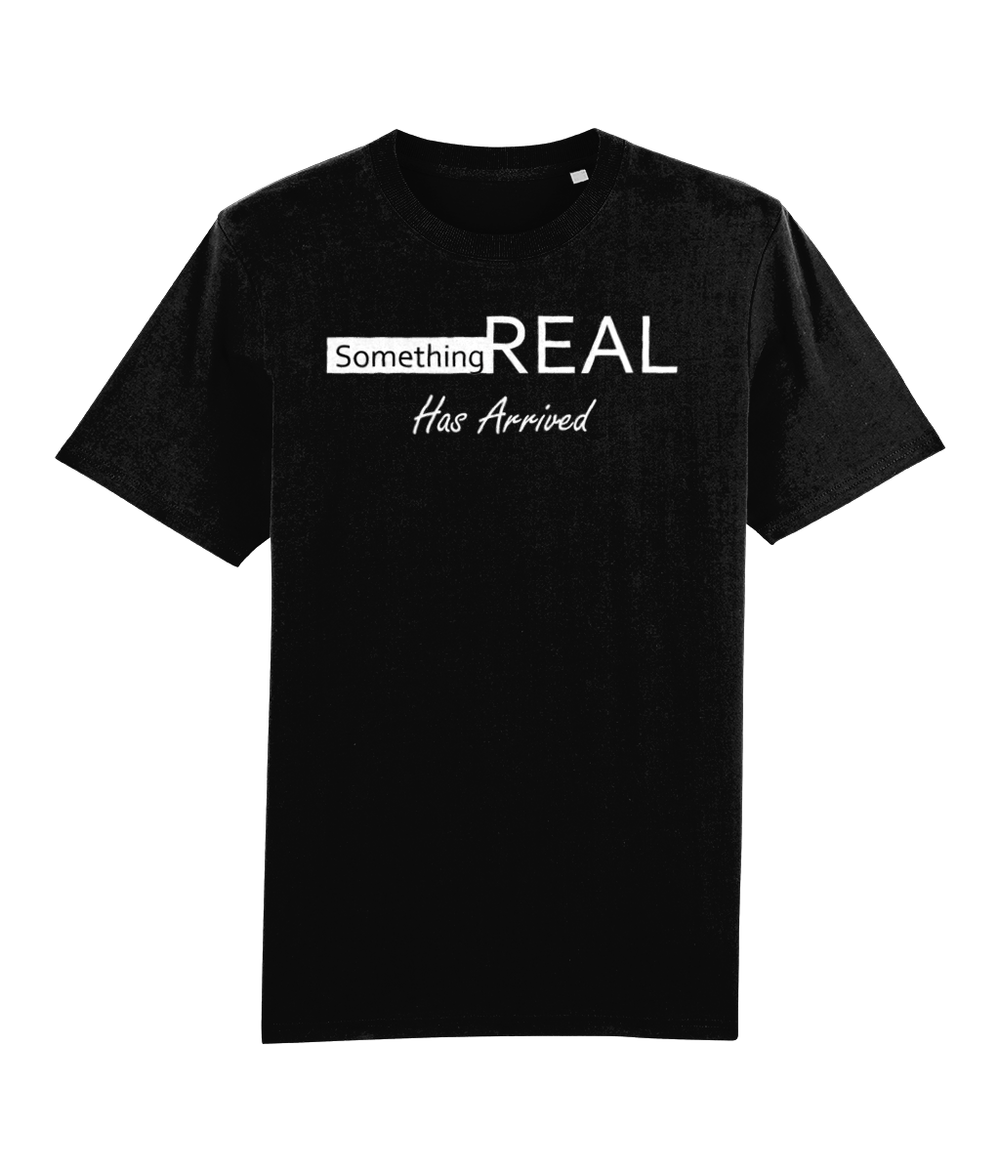 """Something Real Has Arrived"" Men Organic Cotton Tee - Boss Fit"