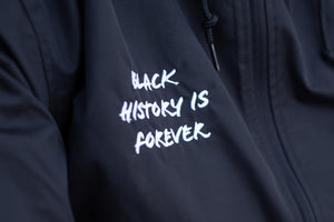 Black History Is Forever - Water Resistant Jacket