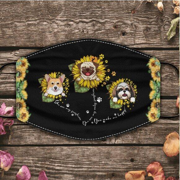 """You Are My Sunshine, You Make Me Happy"" dog  personalized cloth face mask"