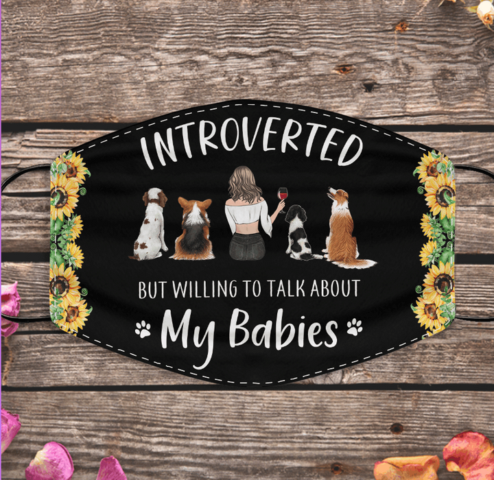 """Introverted But Willing To Talk About My Babies/Baby"" girl and dog, cat personalized cloth face mask"