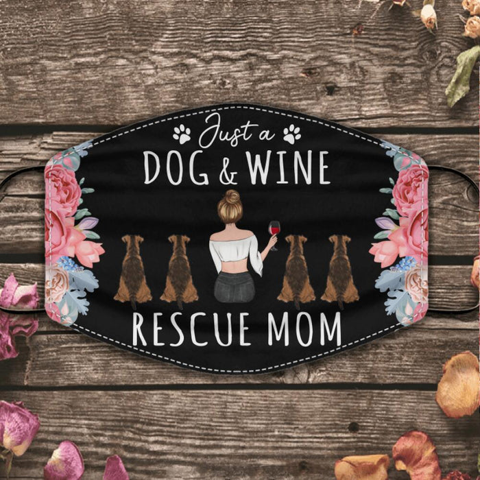 """Just A Dog And Wine Rescue Mom"" girl and dog, cat personalized cloth face mask"