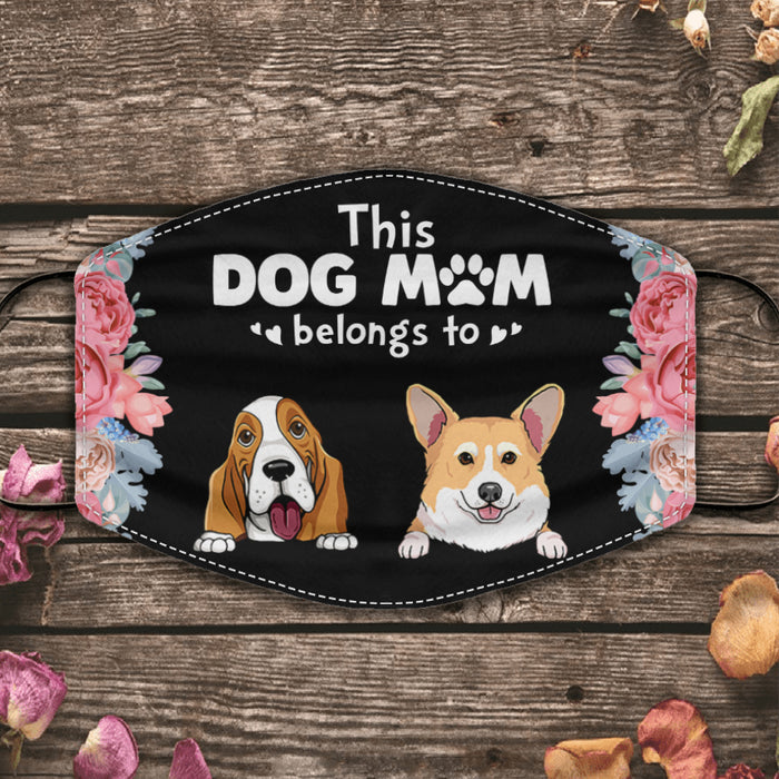 This Dog Mom Belongs to personalized cloth face mask. MAS90