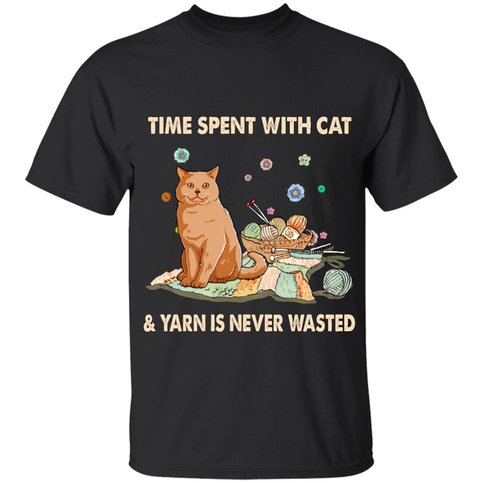 Time Spent With Cat & Yarn is Never Wasted personalized Shirt. TS196