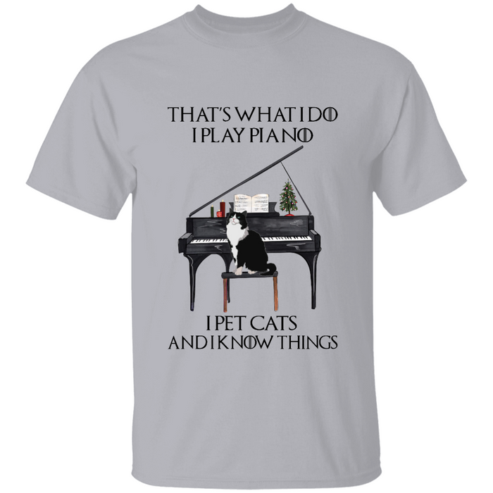 That's What I Do I Play Piano I Pet Cats  personalized Shirt. TS233